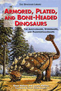 Armored, Plated and Bone-Headed Dinosaurs